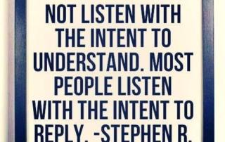 Listen to Understand not Respond - Communication Strategy